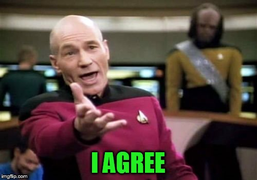 Picard Wtf Meme | I AGREE | image tagged in memes,picard wtf | made w/ Imgflip meme maker