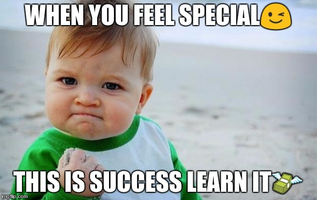 Healthcare for babies | WHEN YOU FEEL SPECIAL | image tagged in healthcare for babies | made w/ Imgflip meme maker