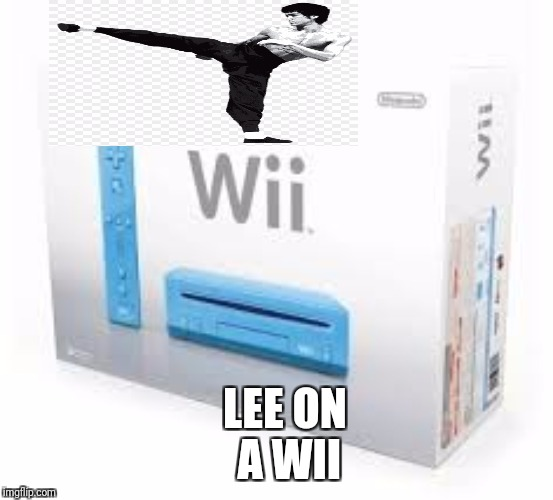Bruce lee | LEE ON A WII | image tagged in bruce lee,wii,fly,karate,chop | made w/ Imgflip meme maker