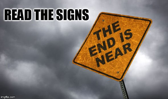 READ THE SIGNS | made w/ Imgflip meme maker