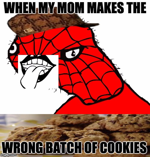 Spooderman | WHEN MY MOM MAKES THE WRONG BATCH OF COOKIES | image tagged in spooderman,scumbag | made w/ Imgflip meme maker