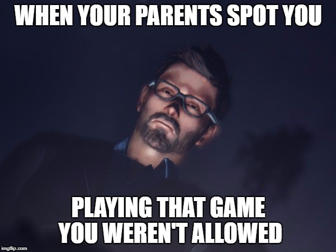 WHEN YOUR PARENTS SPOT YOU PLAYING THAT GAME YOU WEREN'T ALLOWED | image tagged in scaryjefferson | made w/ Imgflip meme maker