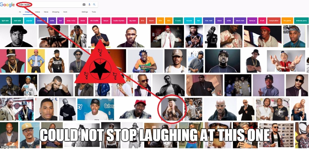 When google knows everything.... | COULD NOT STOP LAUGHING AT THIS ONE | image tagged in memes,nikki minaj,man,the truth is out there,illuminati confirmed | made w/ Imgflip meme maker