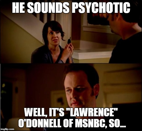 "army chick state farm | HE SOUNDS PSYCHOTIC WELL, IT'S ""LAWRENCE"" O'DONNELL OF MSNBC, SO... 