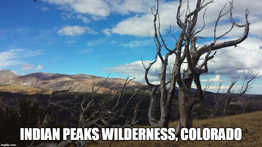INDIAN PEAKS WILDERNESS, COLORADO | made w/ Imgflip meme maker