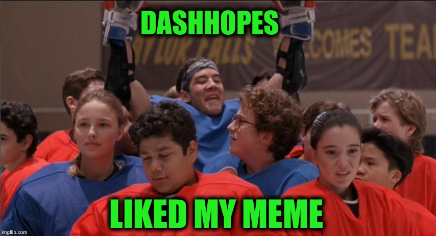 DASHHOPES LIKED MY MEME | image tagged in memes,funny,dashhopes,victory | made w/ Imgflip meme maker