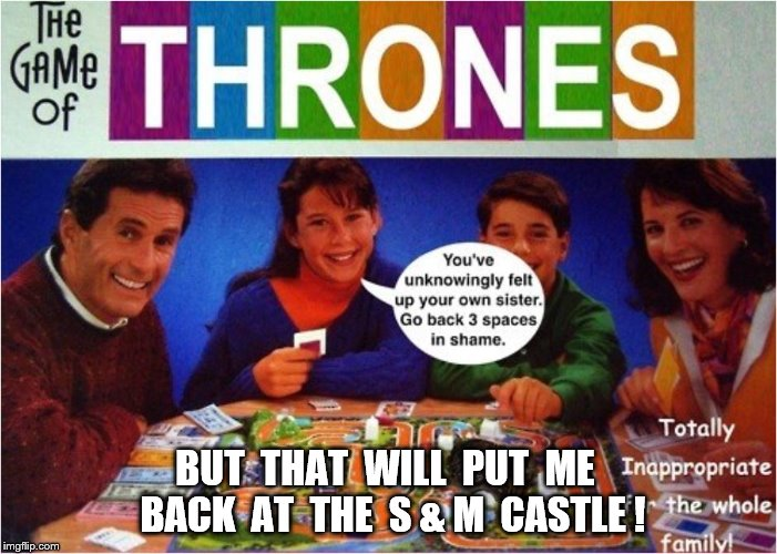 BUT  THAT  WILL  PUT  ME  BACK  AT  THE  S & M  CASTLE ! | made w/ Imgflip meme maker