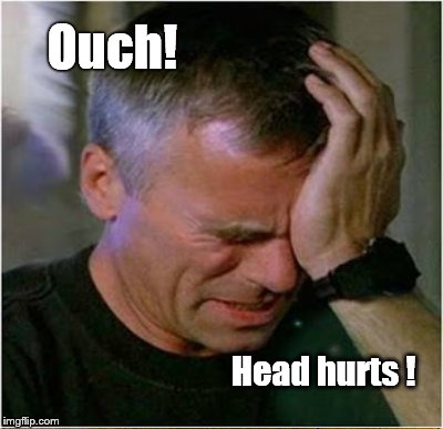 Ouch! Head hurts ! | made w/ Imgflip meme maker
