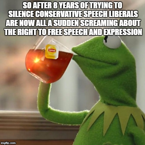 But Thats None Of My Business Meme | SO AFTER 8 YEARS OF TRYING TO SILENCE CONSERVATIVE SPEECH LIBERALS ARE NOW ALL A SUDDEN SCREAMING ABOUT THE RIGHT TO FREE SPEECH AND EXPRESS | image tagged in but thats none of my business,libtards,liberals,liberal logic,stupid liberals | made w/ Imgflip meme maker