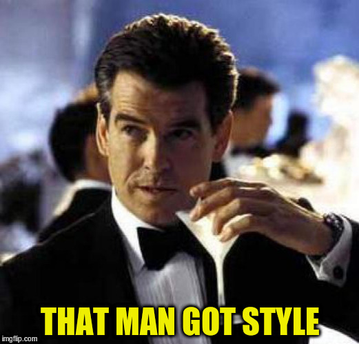 THAT MAN GOT STYLE | made w/ Imgflip meme maker