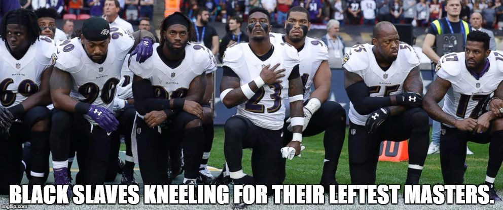 The Left has been trying to bring down the NFL for years.  Exploiting blacks is the best way to accomplish it | BLACK SLAVES KNEELING FOR THEIR LEFTEST MASTERS. | image tagged in nfl,racism,slavery,victims | made w/ Imgflip meme maker