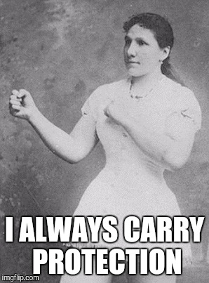 I ALWAYS CARRY PROTECTION | made w/ Imgflip meme maker