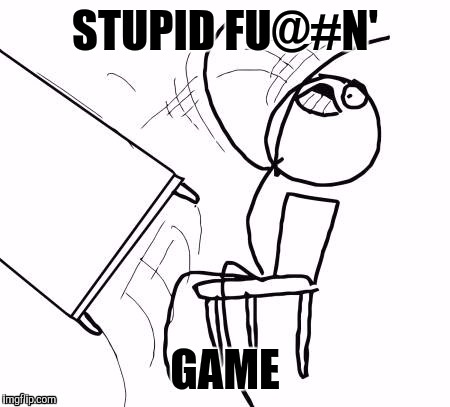STUPID FU@#N' GAME | made w/ Imgflip meme maker