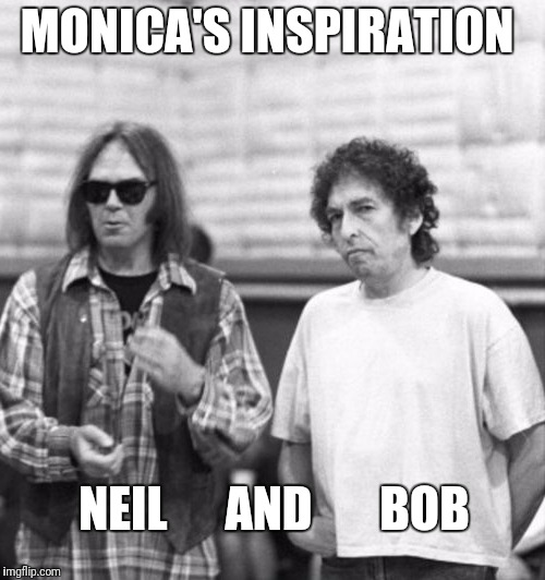 MONICA'S INSPIRATION NEIL      AND       BOB | made w/ Imgflip meme maker
