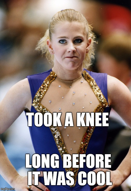 #takeaknee | TOOK A KNEE LONG BEFORE IT WAS COOL | image tagged in take a knee,jbmemegeek,tonya harding,takeaknee | made w/ Imgflip meme maker