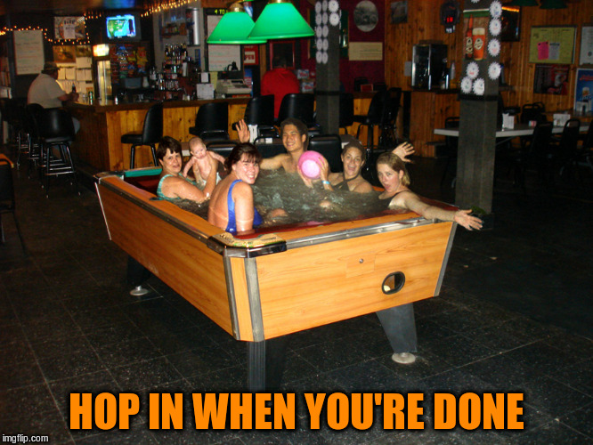 HOP IN WHEN YOU'RE DONE | made w/ Imgflip meme maker