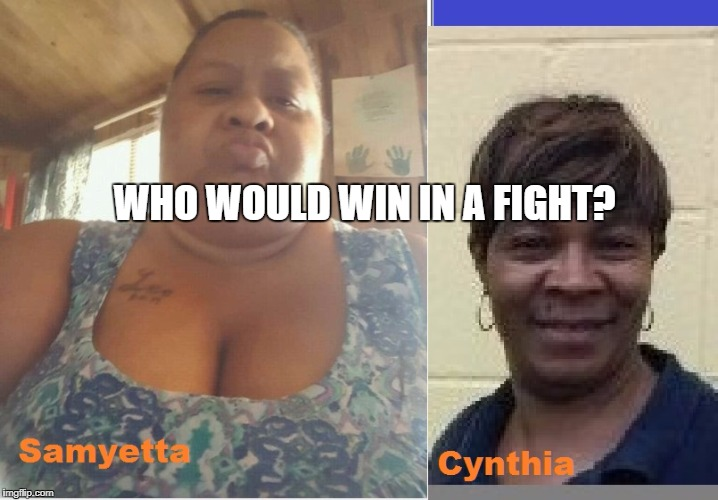 Light Skin vs Dark | WHO WOULD WIN IN A FIGHT? | image tagged in black women,catfight | made w/ Imgflip meme maker