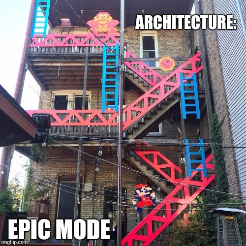 This is sooo cool | ARCHITECTURE: EPIC MODE | image tagged in donkey kong | made w/ Imgflip meme maker