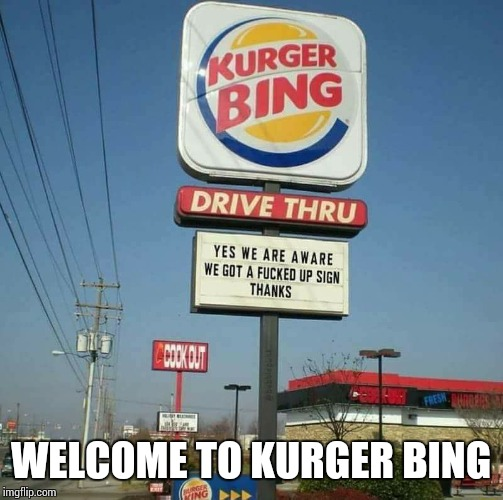 WELCOME TO KURGER BING | image tagged in sir_unknown | made w/ Imgflip meme maker