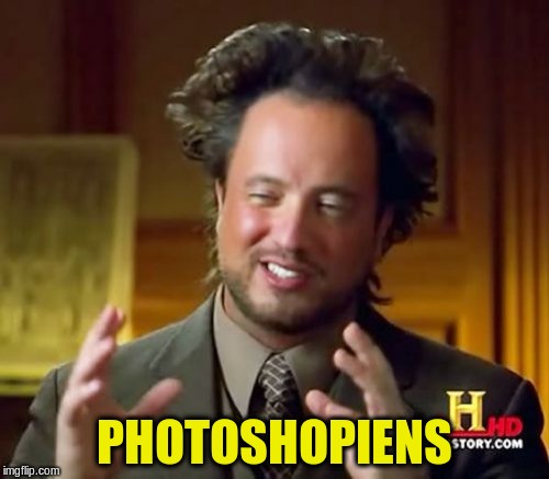 Ancient Aliens Meme | PHOTOSHOPIENS | image tagged in memes,ancient aliens | made w/ Imgflip meme maker