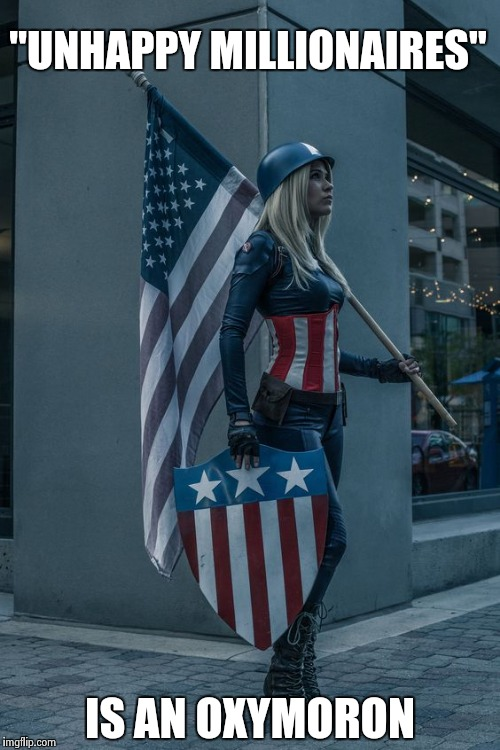 """UNHAPPY MILLIONAIRES"" IS AN OXYMORON 