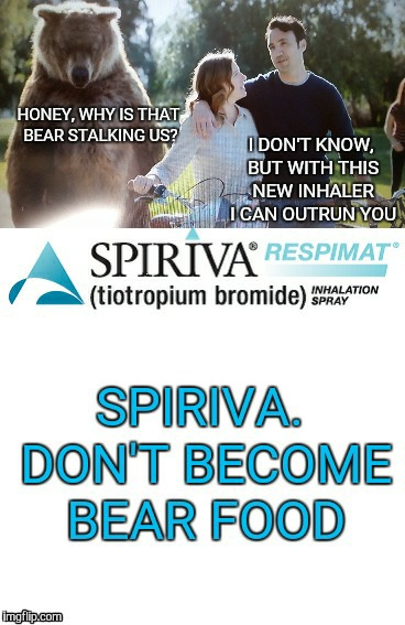Spiriva. Outrun your wife | image tagged in commercials,meme,bear | made w/ Imgflip meme maker