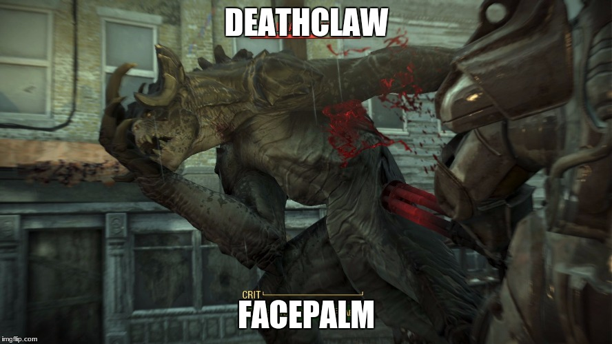 Fallout 4 Deathclaw | DEATHCLAW FACEPALM | image tagged in fallout 4 deathclaw | made w/ Imgflip meme maker