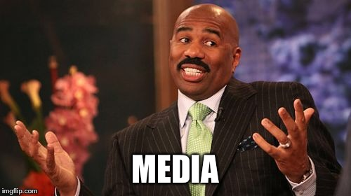 Steve Harvey Meme | MEDIA | image tagged in memes,steve harvey | made w/ Imgflip meme maker