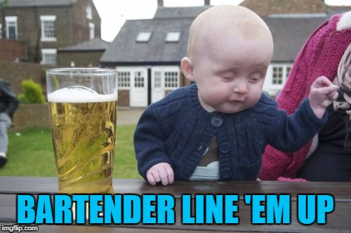 BARTENDER LINE 'EM UP | made w/ Imgflip meme maker