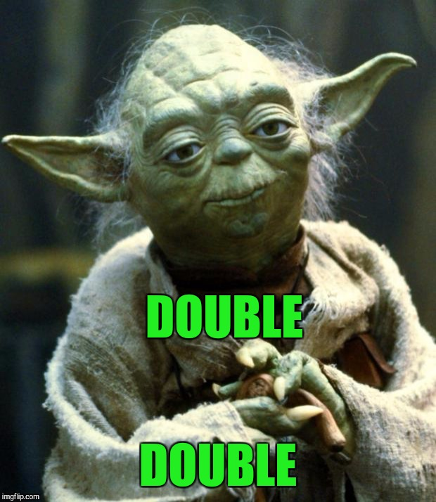 Cream & Sugar in Yoda's Coffee: Even He Can't Say It Wrong! | DOUBLE DOUBLE | image tagged in memes,star wars yoda | made w/ Imgflip meme maker