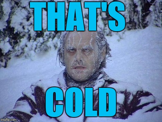 THAT'S COLD | made w/ Imgflip meme maker