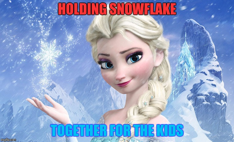 HOLDING SNOWFLAKE TOGETHER FOR THE KIDS | made w/ Imgflip meme maker