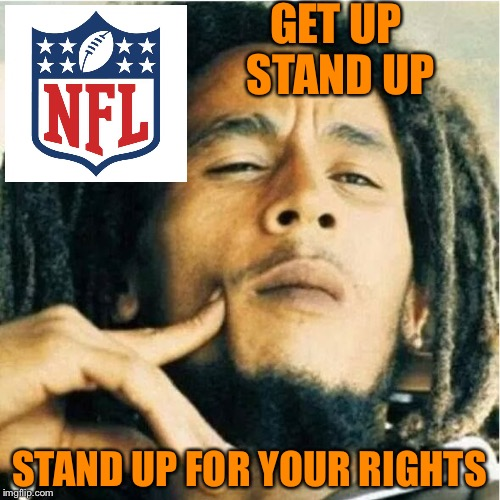 Bob Marley  | GET UP STAND UP STAND UP FOR YOUR RIGHTS | image tagged in bob marley | made w/ Imgflip meme maker