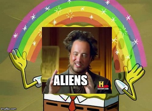 Imagination Alien Guy | ALIENS | image tagged in memes,imagination spongebob,ancient aliens,ancient aliens guy,aliens,alien | made w/ Imgflip meme maker