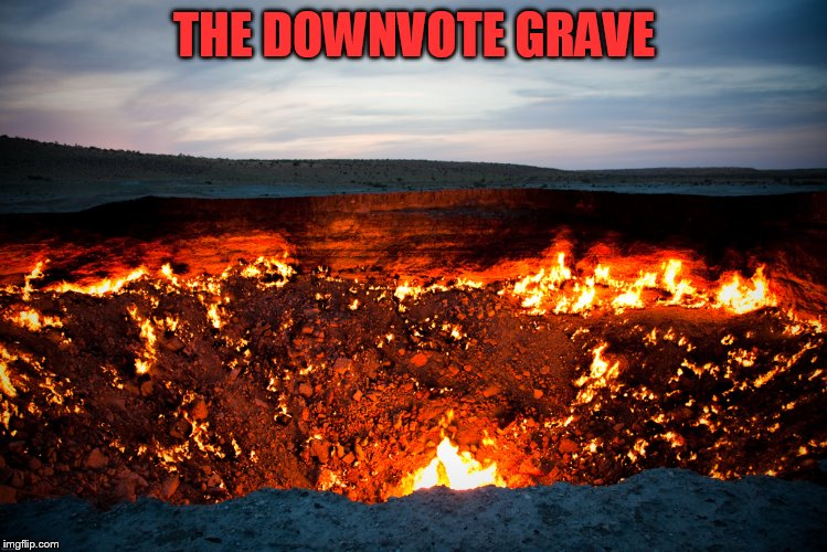 THE DOWNVOTE GRAVE | made w/ Imgflip meme maker