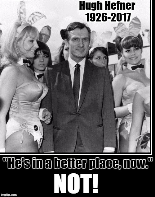 "Things No One Will Say About Hugh Hefner | Hugh Hefner 1926-2017 ""He's in a better place, now."" NOT! 