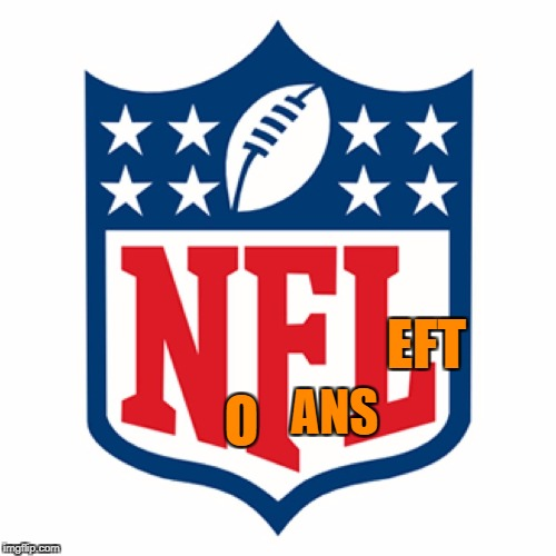 Bye N'FeLi'cia | O ANS EFT | image tagged in nfl,nfl memes,trump,nfl football | made w/ Imgflip meme maker