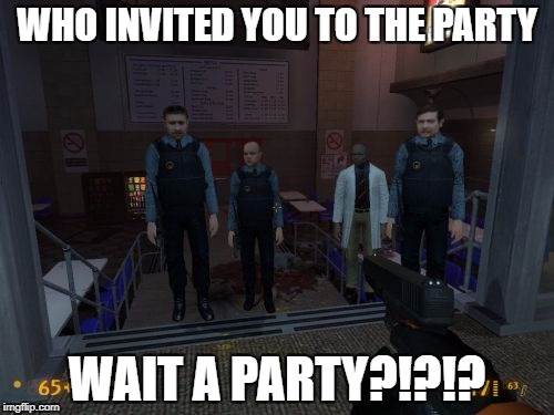 BM Employees Meme | WHO INVITED YOU TO THE PARTY WAIT A PARTY?!?!? | image tagged in memes,bm employees | made w/ Imgflip meme maker