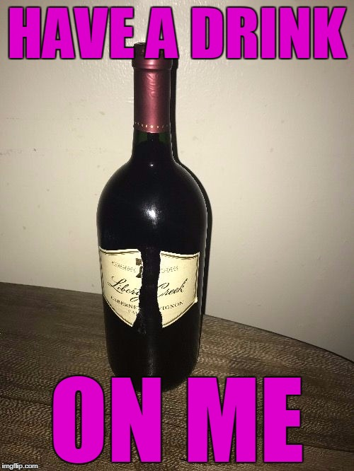 Jessica Wine | HAVE A DRINK ON ME | image tagged in jessica wine | made w/ Imgflip meme maker