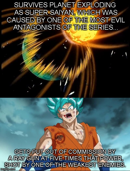 DBZ logic. Really??????????????????? | SURVIVES PLANET EXPLODING AS SUPER SAIYAN, WHICH WAS CAUSED BY ONE OF THE MOST EVIL ANTAGONISTS OF THE SERIES... GETS PUT OUT OF COMMISSION  | image tagged in dragon ball z | made w/ Imgflip meme maker