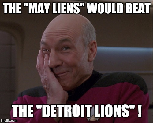 "Memes | THE ""MAY LIENS"" WOULD BEAT THE ""DETROIT LIONS"" ! 