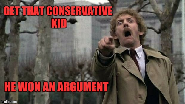 GET THAT CONSERVATIVE KID HE WON AN ARGUMENT | made w/ Imgflip meme maker