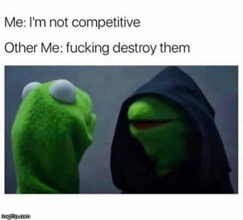 My Inner self | image tagged in memes,gamer,lies,kermit the frog | made w/ Imgflip meme maker