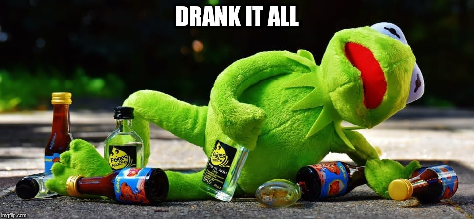 DRANK IT ALL | made w/ Imgflip meme maker