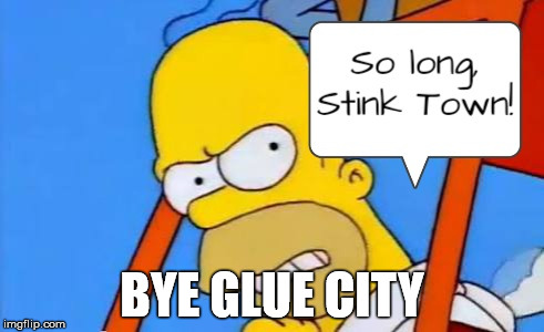 BYE GLUE CITY | made w/ Imgflip meme maker
