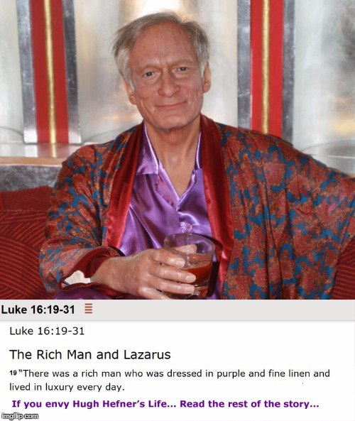 image tagged in huigh hefner,playboy,obituary,rich man and lazarus,luke 1619,luke 1619-31 | made w/ Imgflip meme maker