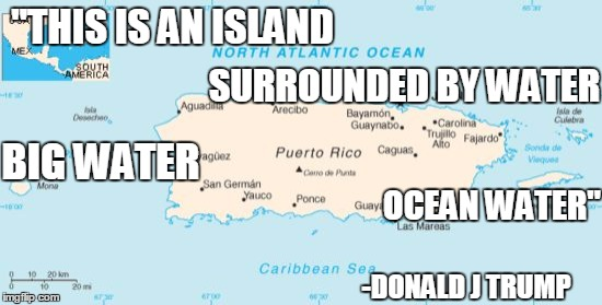 "Many eloquence. Such articulate. | ""THIS IS AN ISLAND -DONALD J TRUMP SURROUNDED BY WATER BIG WATER OCEAN WATER"" 