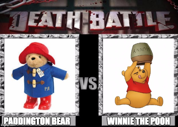 death battle | WINNIE THE POOH PADDINGTON BEAR | image tagged in death battle | made w/ Imgflip meme maker