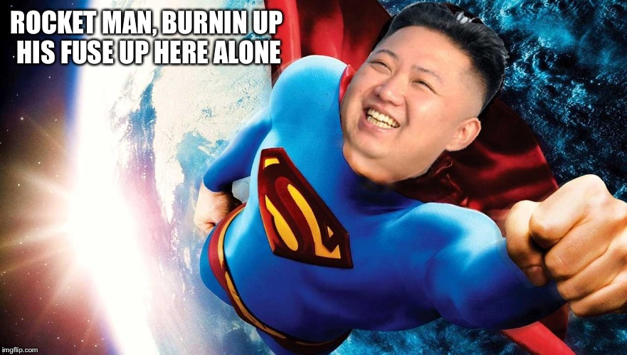 ROCKET MAN, BURNIN UP HIS FUSE UP HERE ALONE | made w/ Imgflip meme maker