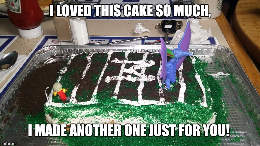I LOVED THIS CAKE SO MUCH, I MADE ANOTHER ONE JUST FOR YOU! | image tagged in sir pauls birthday cake | made w/ Imgflip meme maker